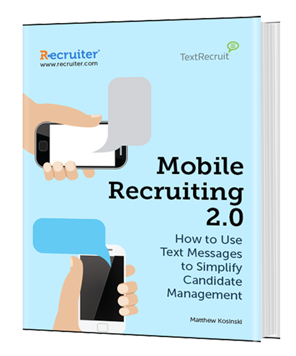 Mobile Recruiting 2.0: How to Use Text Messages to Simplify Candidate Engagement