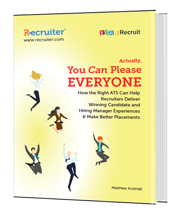 How the Right ATS Can Help Recruiters Deliver Winning Candidate and Hiring Manager Experiences and Make Better Placements