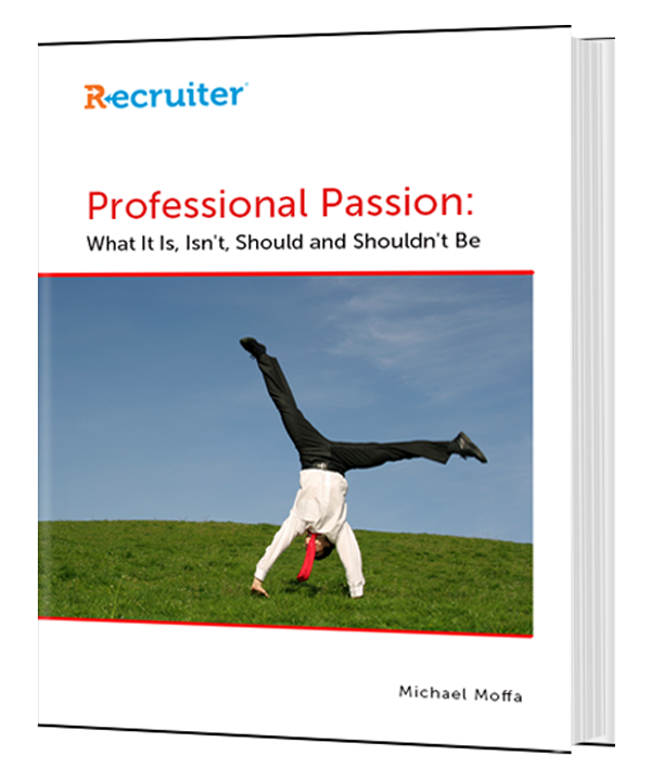 Professional Passion: What It Is, Isn't, Should and Shouldn't Be