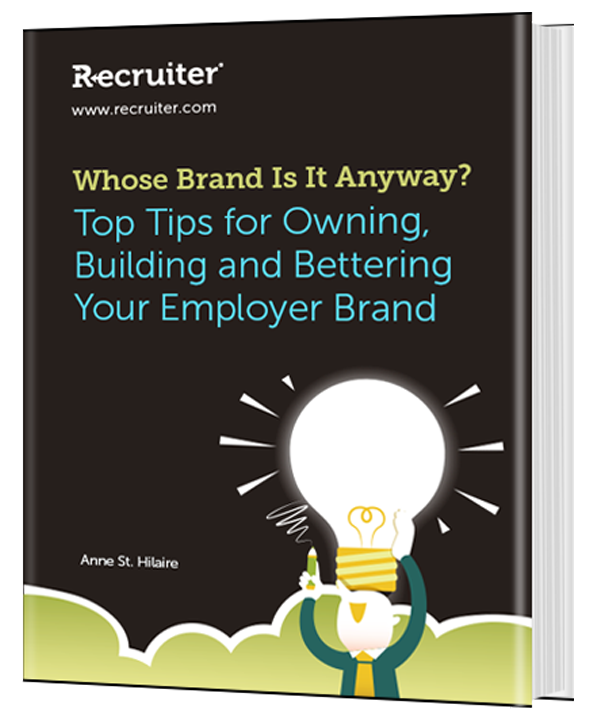 Whose Brand Is It Anyway? Top Tips for Owning, Building and Bettering Your Employer Brand