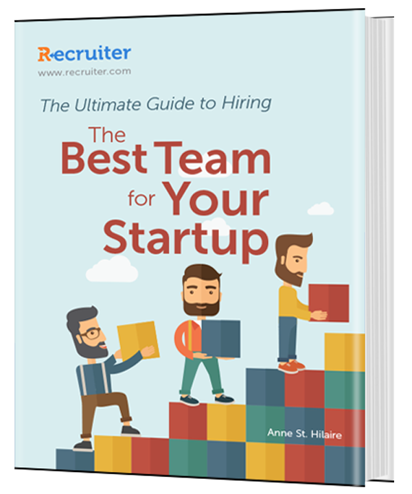 The Ultimate Guide to Hiring the Best Team for Your Startup