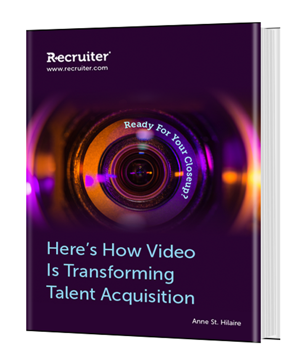 Ready for Your Closeup?  Here's How Video is Transforming Talent Acquisition