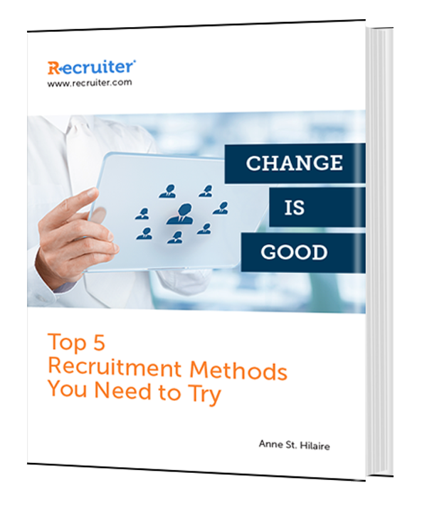 Change is Good: Top 5 Recruitment Methods You Need to Try