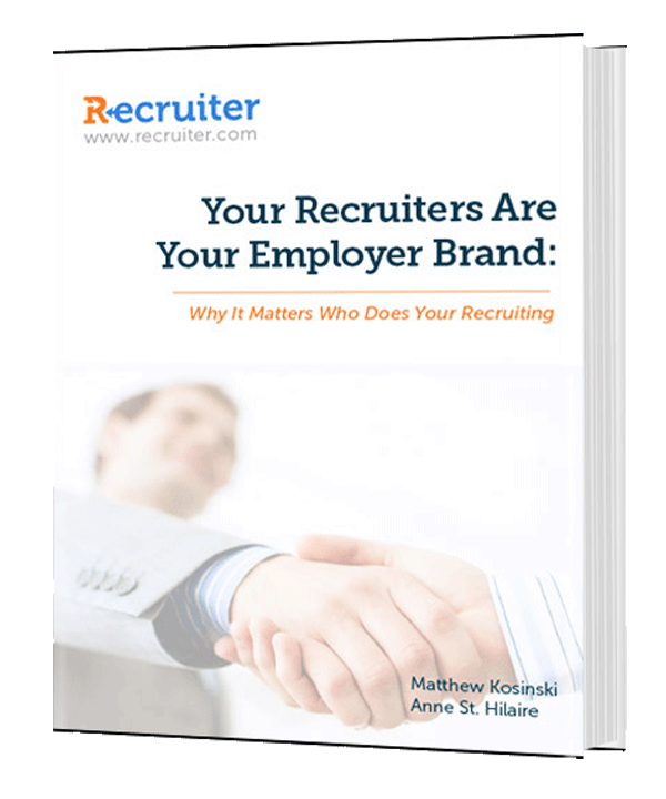 Your Recruiters Are Your Employer Brand: Why It Matters Who Does Your Recruiting
