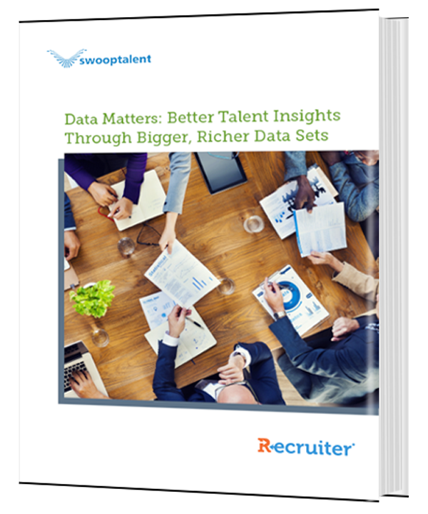 Data Matters: Better Talent Insights Through Bigger, Richer Data Sets