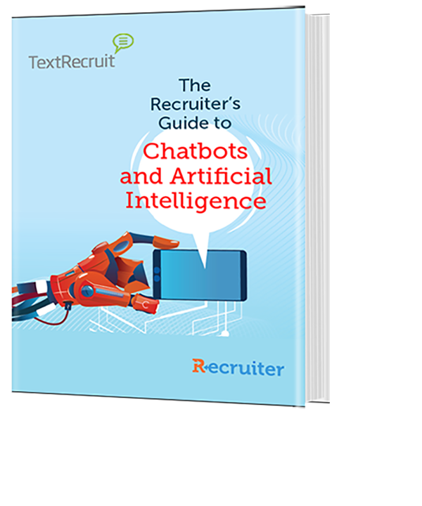 The Recruiter's Guide to Chatbots and Artificial Intelligence