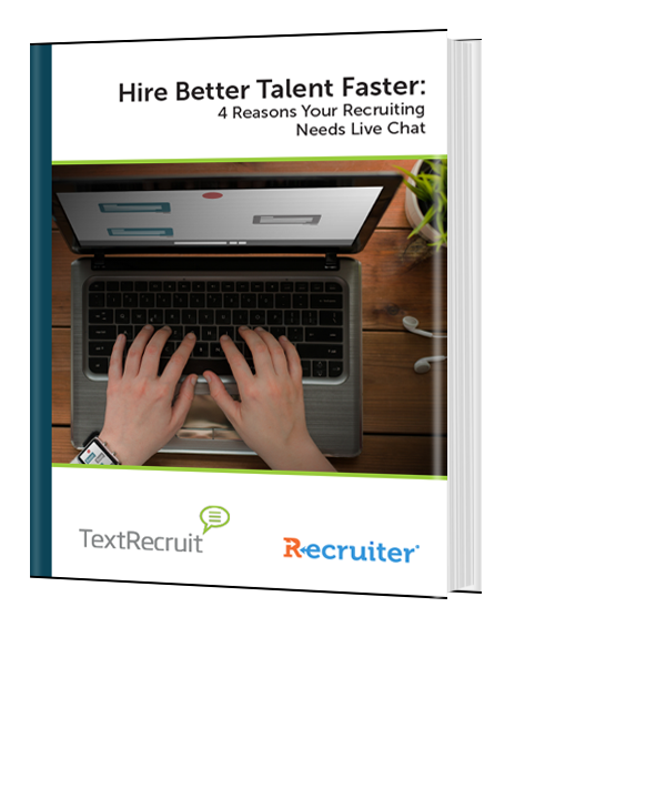 Hire Better Talent Faster: 4 Reasons Your Recruiting Needs Live Chat