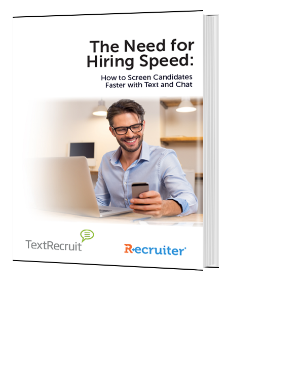 The Need for Hiring Speed: How to Screen Candidates Faster with Text and Chat