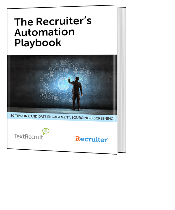 The Recruiter's Automation Playbook: 30 Tips on Candidate Engagement, Sourcing & Screening