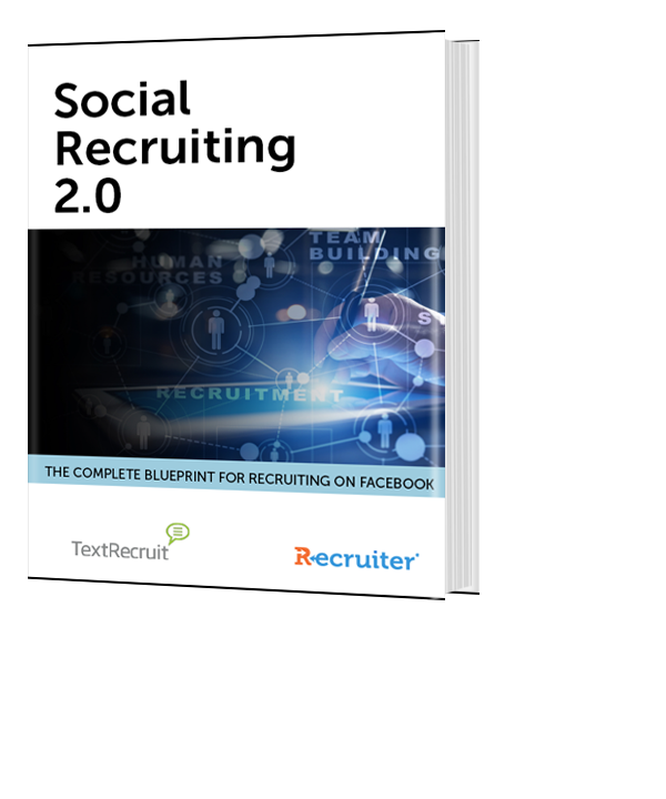 Social Recruiting 2.0 - The Complete Blueprint for Recruiting on Facebook