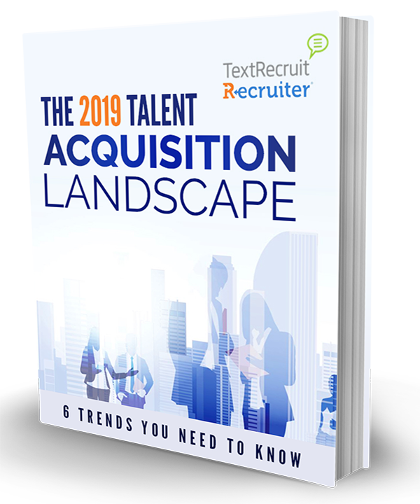 The 2019 Talent Acquisition Landscape
