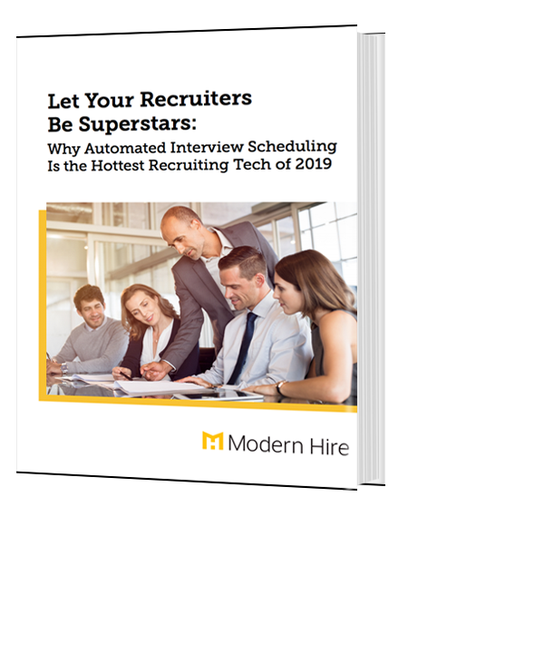 Let Your Recruiters Be Superstars: Why Automated Interview Scheduling Is the Hottest Recruiting Tech of 2019