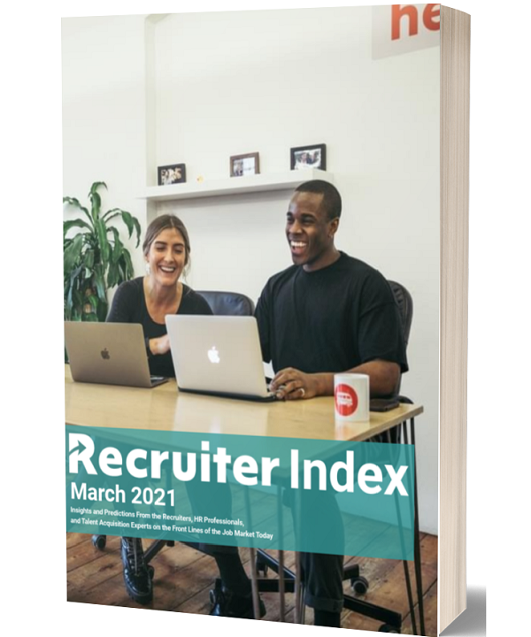 Recruiter Index®: March 2021